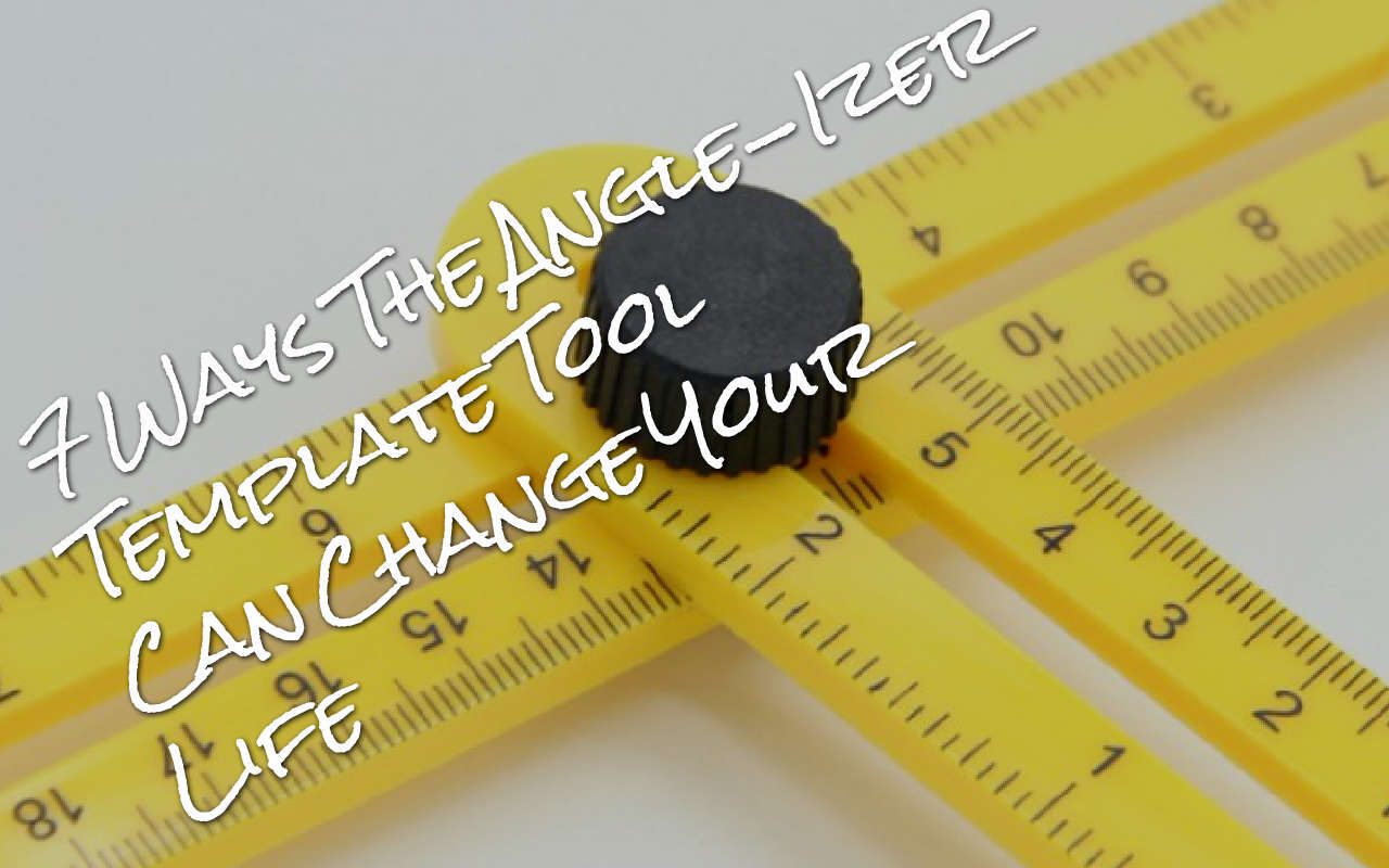 7 Ways The Angle Izer Template Tool Can Change Your Life Life