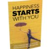 Happiness Starts With You: The Importance Of Positive Attitude – Ebook